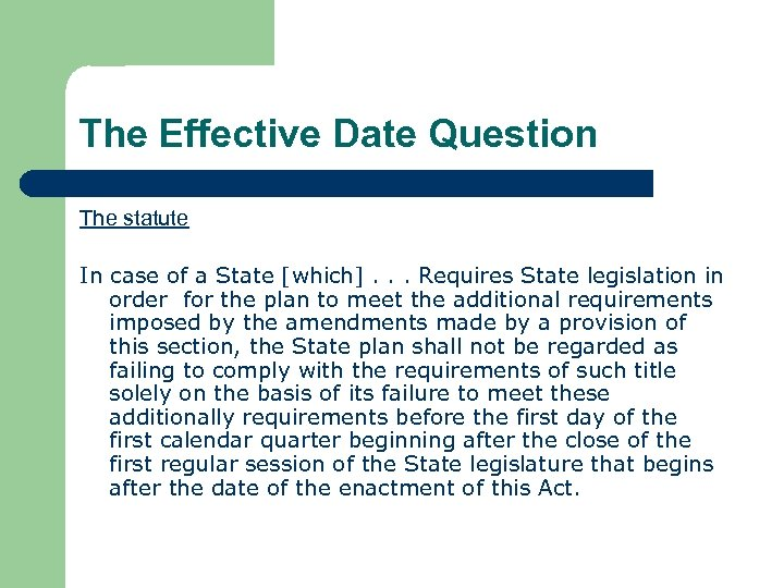 The Effective Date Question The statute In case of a State [which]. . .