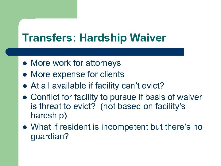 Transfers: Hardship Waiver l l l More work for attorneys More expense for clients