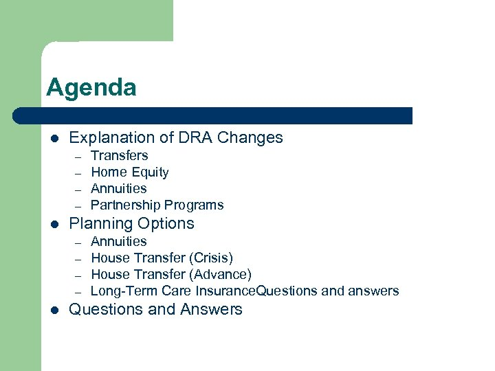 Agenda l Explanation of DRA Changes – – l Planning Options – – l