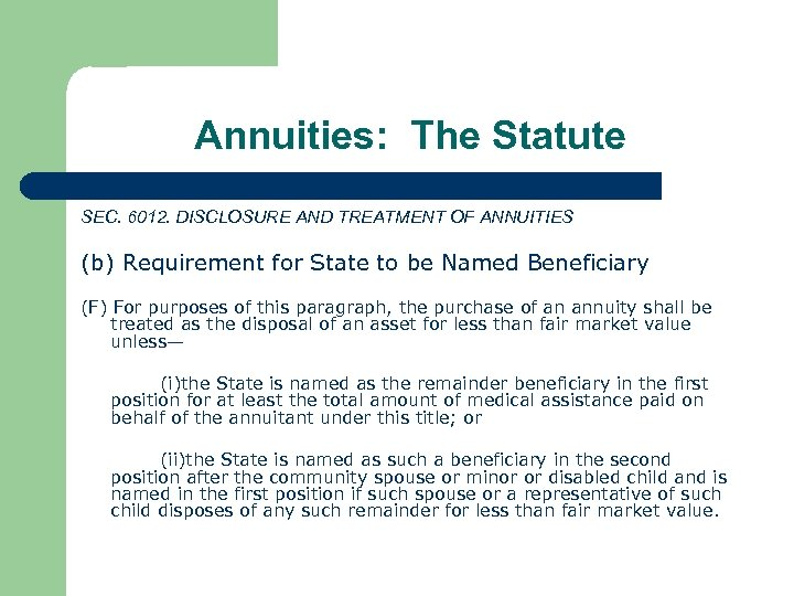 Annuities: The Statute SEC. 6012. DISCLOSURE AND TREATMENT OF ANNUITIES (b) Requirement for State