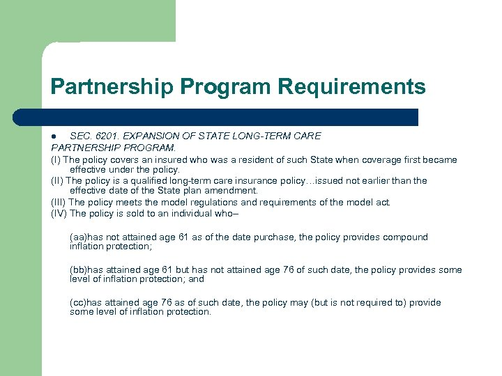 Partnership Program Requirements SEC. 6201. EXPANSION OF STATE LONG-TERM CARE PARTNERSHIP PROGRAM. (I) The