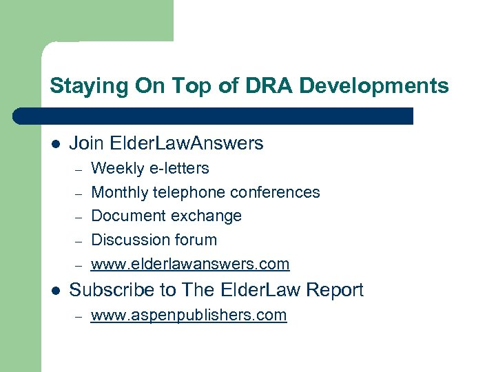 Staying On Top of DRA Developments l Join Elder. Law. Answers – – –