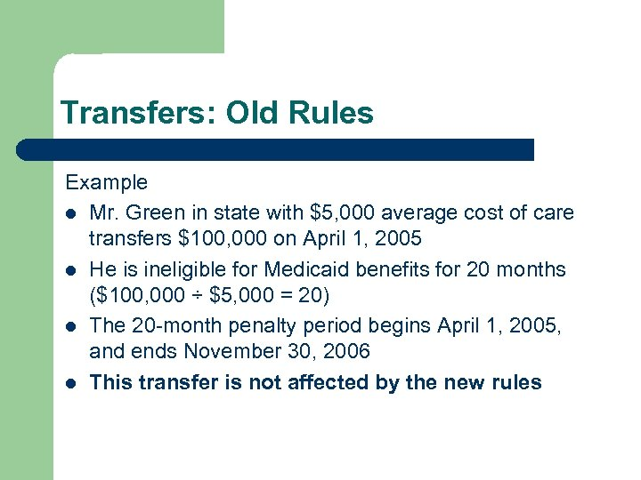 Transfers: Old Rules Example l Mr. Green in state with $5, 000 average cost