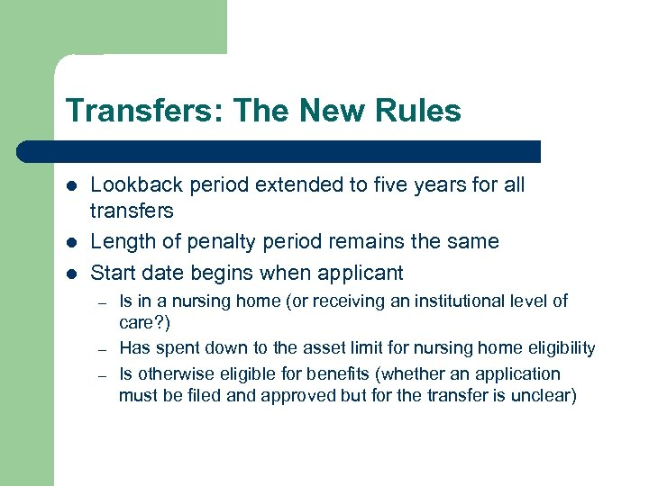 Transfers: The New Rules l l l Lookback period extended to five years for