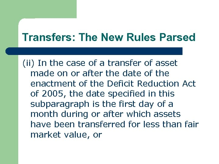 Transfers: The New Rules Parsed (ii) In the case of a transfer of asset