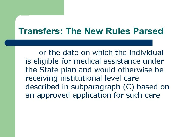 Transfers: The New Rules Parsed or the date on which the individual is eligible