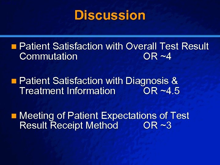 Slide 22 © 2003 By Default! Discussion n Patient Satisfaction with Overall Test Result