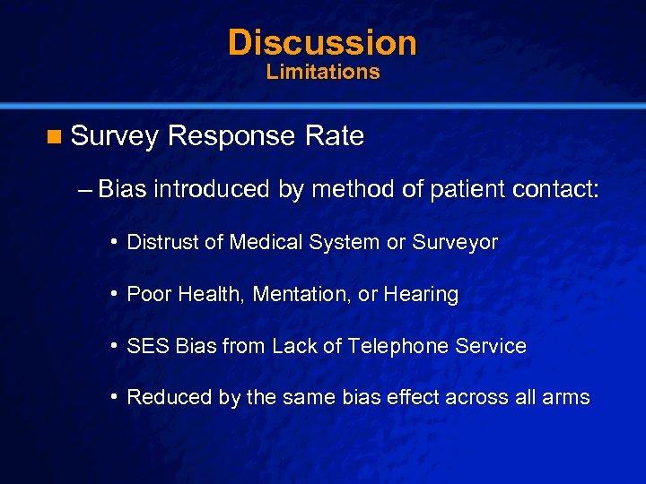 Slide 26 © 2003 By Default! Discussion Limitations n Survey Response Rate – Bias
