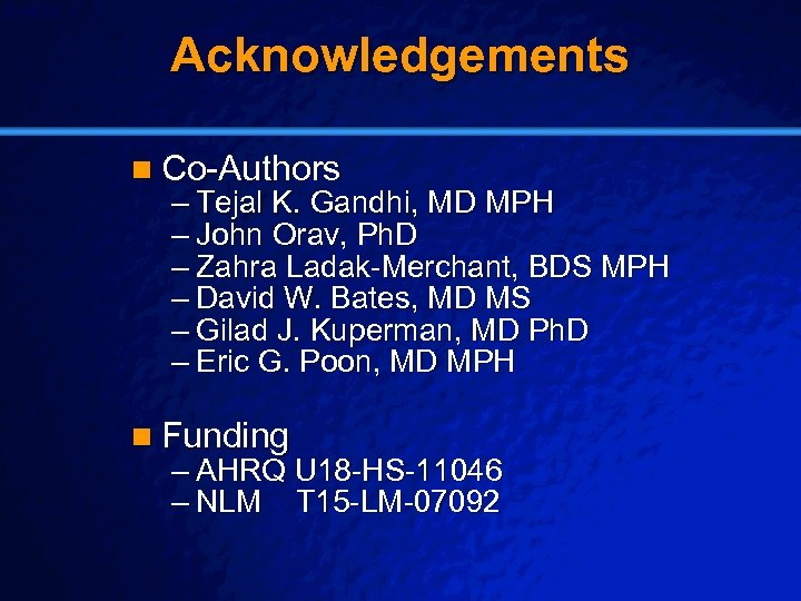 Slide 28 © 2003 By Default! Acknowledgements n Co-Authors – Tejal K. Gandhi, MD