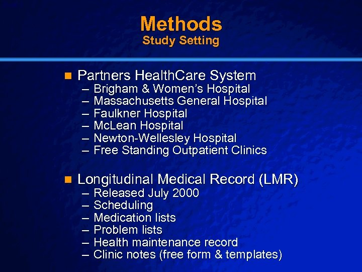 Slide 5 © 2003 By Default! Methods Study Setting n Partners Health. Care System