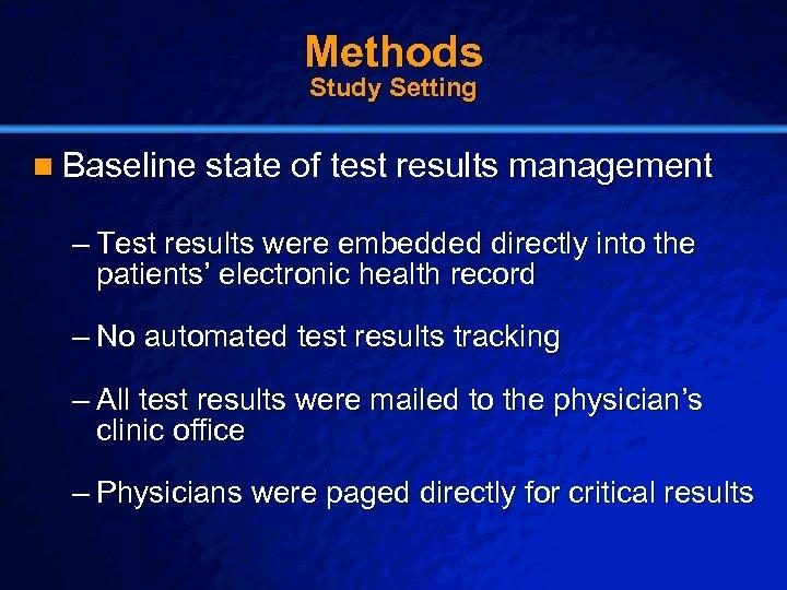 Slide 6 © 2003 By Default! Methods Study Setting n Baseline state of test