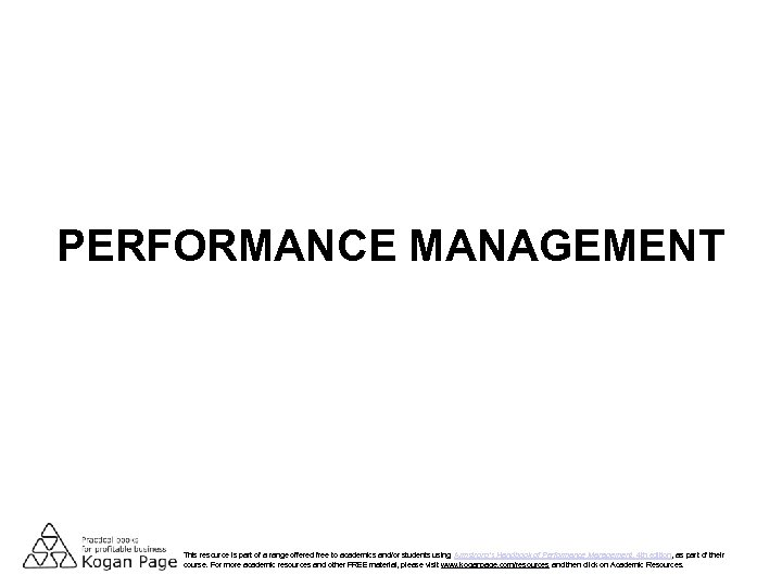PERFORMANCE MANAGEMENT This resource is part of a range offered free to academics and/or