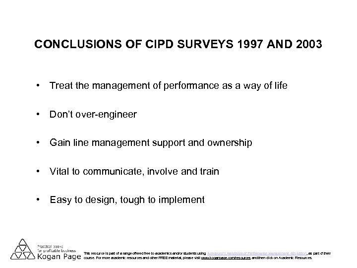 CONCLUSIONS OF CIPD SURVEYS 1997 AND 2003 • Treat the management of performance as