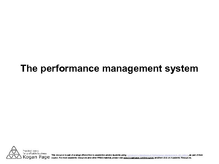 The performance management system This resource is part of a range offered free to