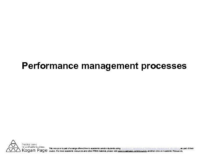 Performance management processes This resource is part of a range offered free to academics