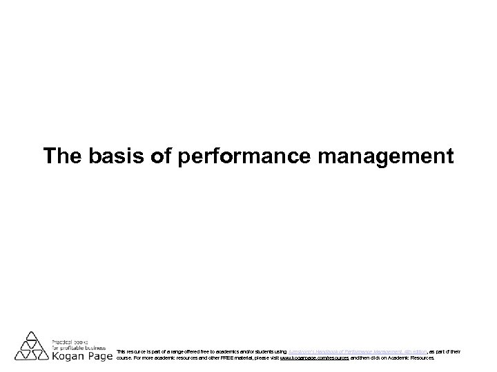 The basis of performance management This resource is part of a range offered free