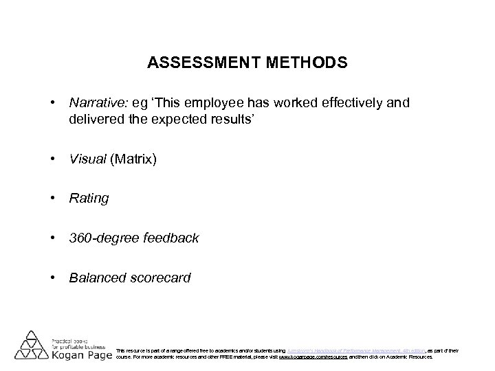 ASSESSMENT METHODS • Narrative: eg 'This employee has worked effectively and delivered the expected