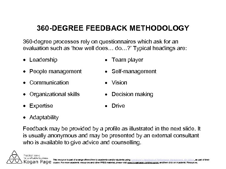 360 -DEGREE FEEDBACK METHODOLOGY 360 -degree processes rely on questionnaires which ask for an