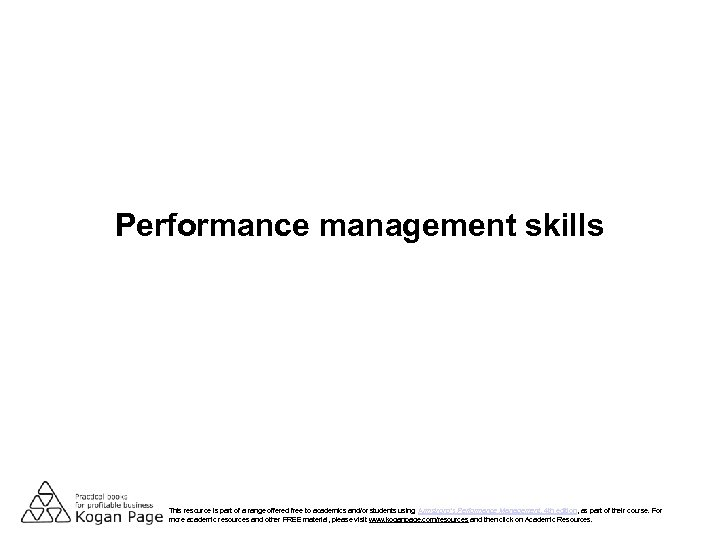 Performance management skills This resource is part of a range offered free to academics