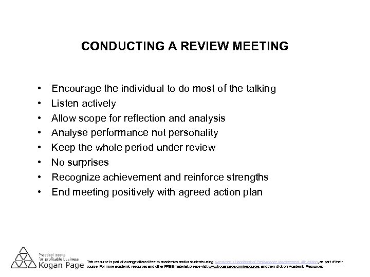CONDUCTING A REVIEW MEETING • • Encourage the individual to do most of the