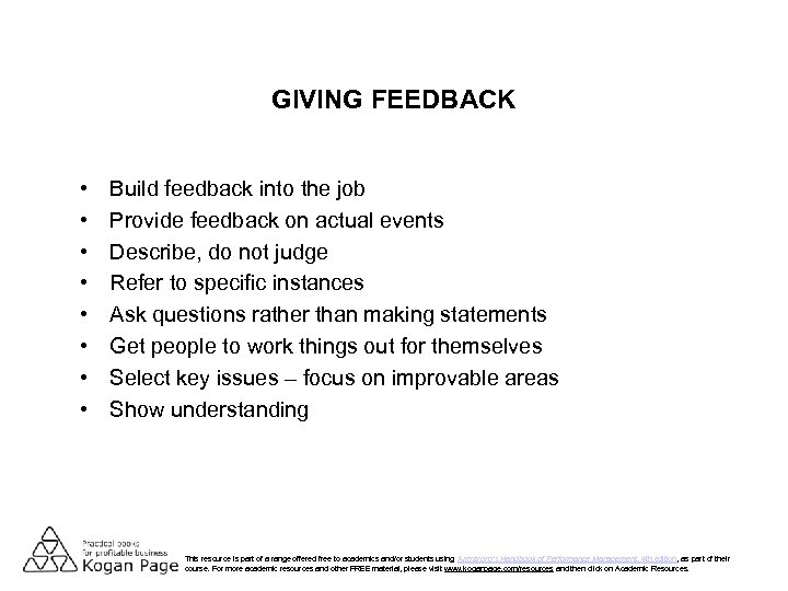 GIVING FEEDBACK • • Build feedback into the job Provide feedback on actual events