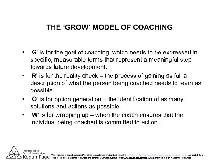 THE 'GROW' MODEL OF COACHING • 'G' is for the goal of coaching, which