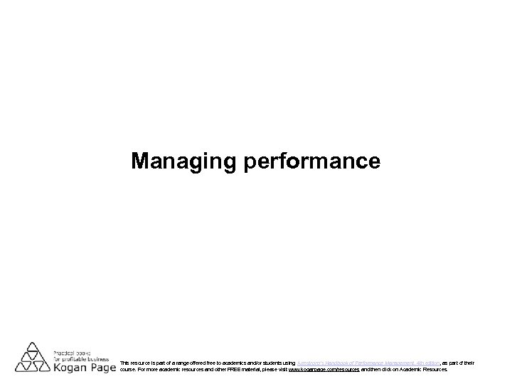 Managing performance This resource is part of a range offered free to academics and/or