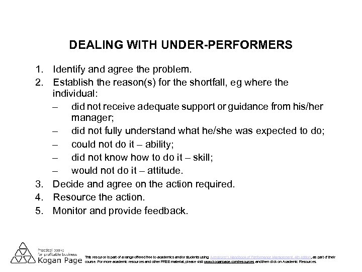 DEALING WITH UNDER-PERFORMERS 1. Identify and agree the problem. 2. Establish the reason(s) for
