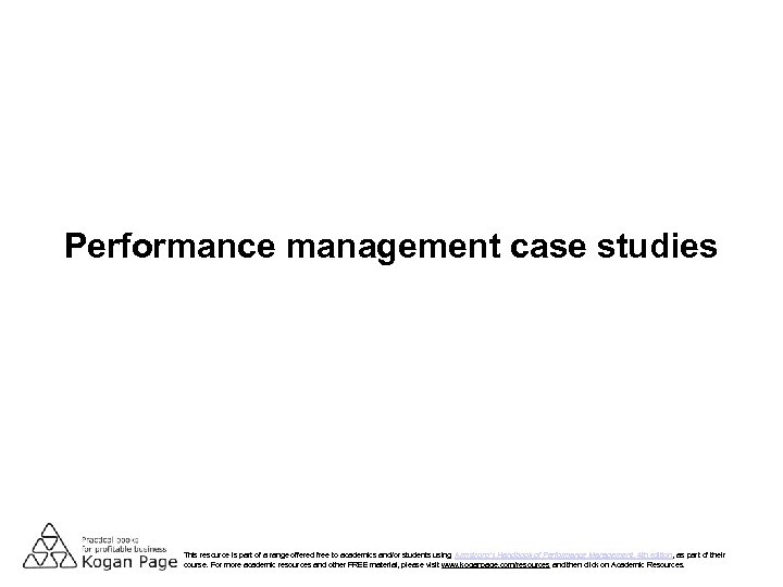 Performance management case studies This resource is part of a range offered free to