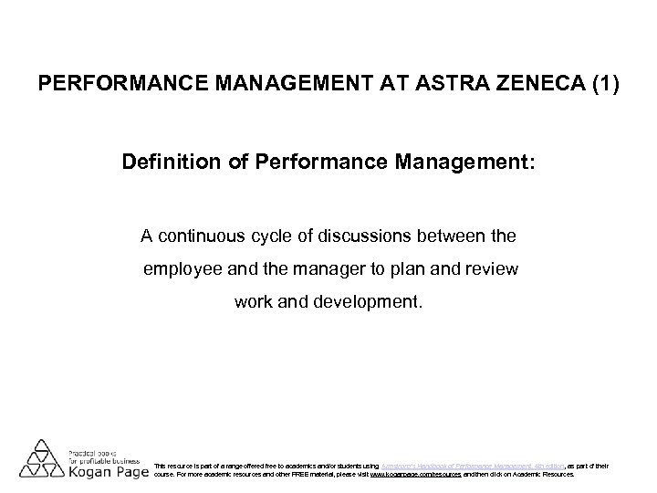 PERFORMANCE MANAGEMENT AT ASTRA ZENECA (1) Definition of Performance Management: A continuous cycle of