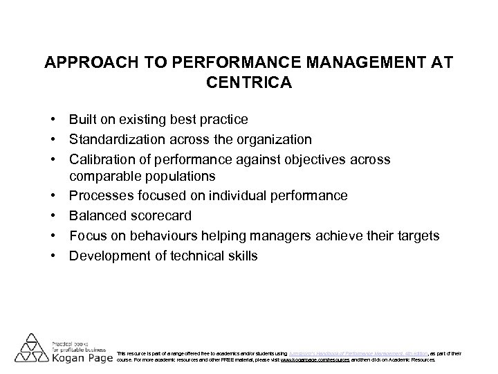 APPROACH TO PERFORMANCE MANAGEMENT AT CENTRICA • Built on existing best practice • Standardization