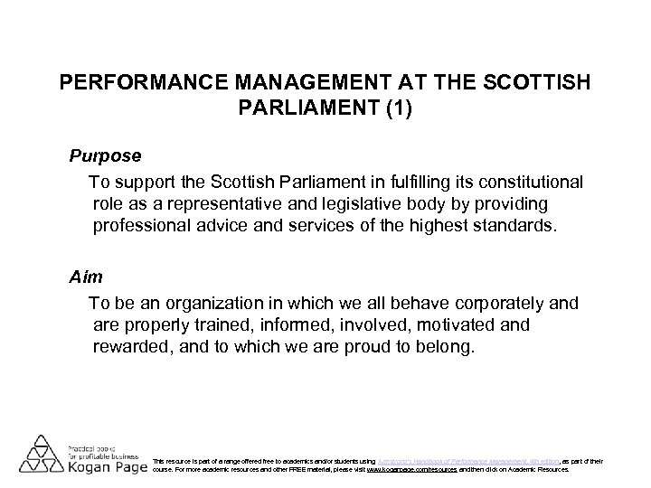 PERFORMANCE MANAGEMENT AT THE SCOTTISH PARLIAMENT (1) Purpose To support the Scottish Parliament in