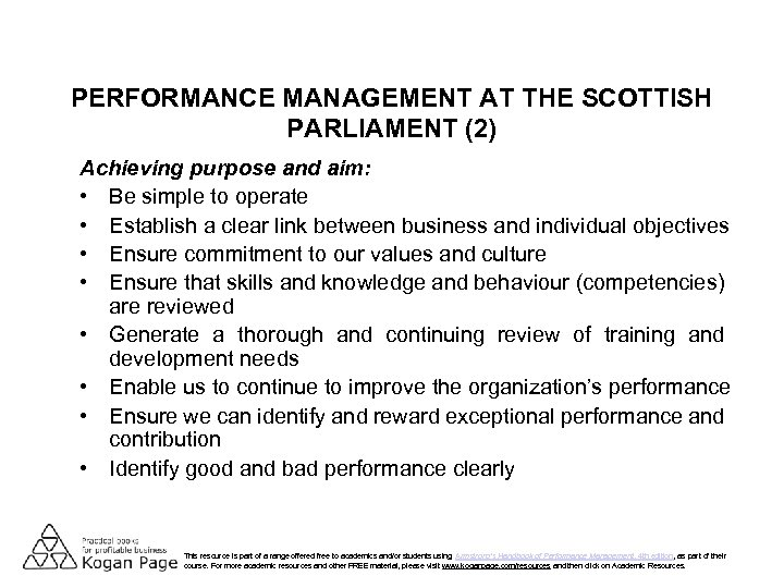 PERFORMANCE MANAGEMENT AT THE SCOTTISH PARLIAMENT (2) Achieving purpose and aim: • Be simple