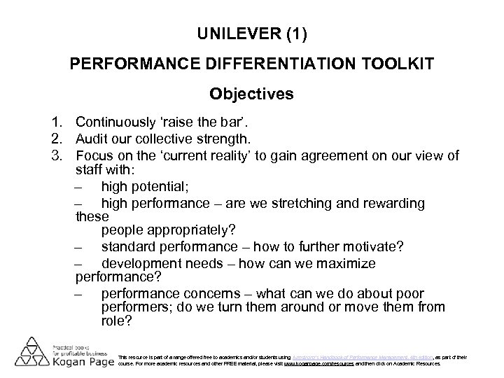UNILEVER (1) PERFORMANCE DIFFERENTIATION TOOLKIT Objectives 1. Continuously 'raise the bar'. 2. Audit our