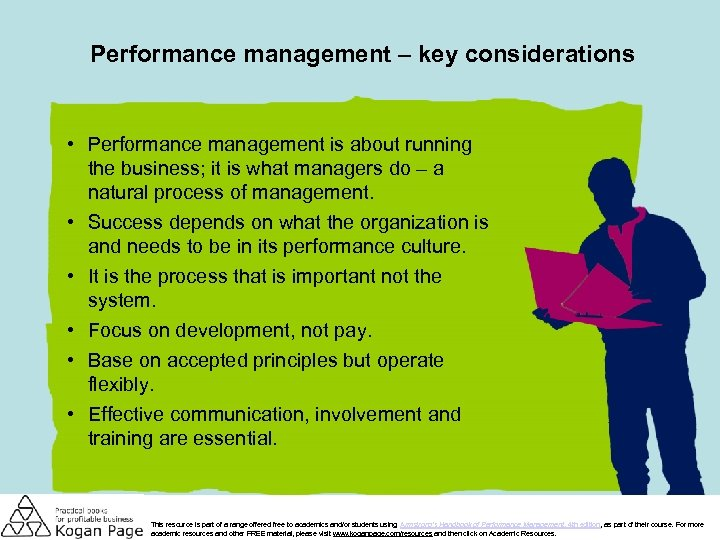 Performance management – key considerations • Performance management is about running the business; it