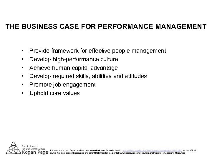 THE BUSINESS CASE FOR PERFORMANCE MANAGEMENT • • • Provide framework for effective people