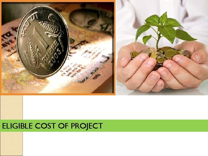 ELIGIBLE COST OF PROJECT