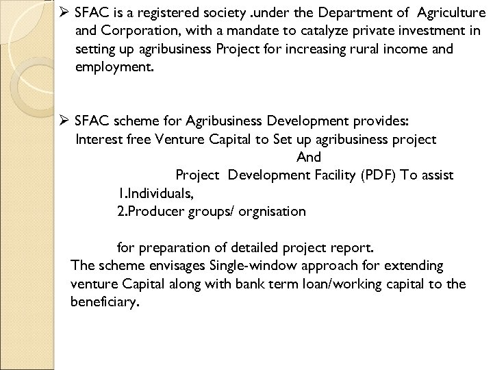 Ø SFAC is a registered society. under the Department of Agriculture and Corporation, with