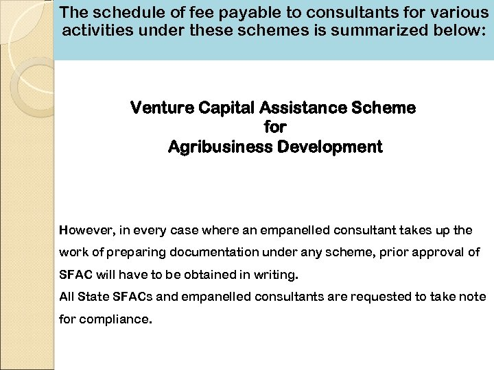 The schedule of fee payable to consultants for various activities under these schemes is