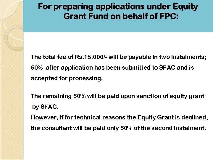For preparing applications under Equity Grant Fund on behalf of FPC: The total fee