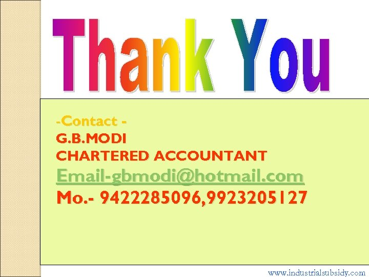 -Contact - G. B. MODI CHARTERED ACCOUNTANT Email-gbmodi@hotmail. com Mo. - 9422285096, 9923205127 www.