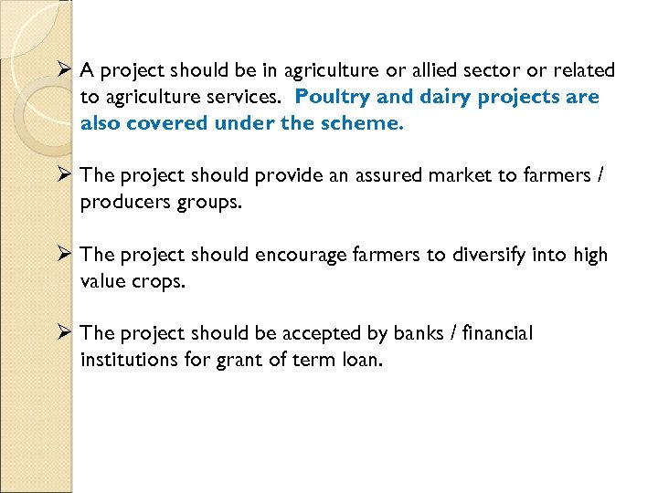 Ø A project should be in agriculture or allied sector or related to agriculture