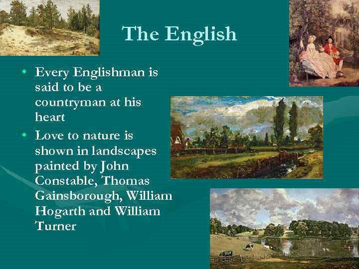 The English • Every Englishman is said to be a countryman at his heart