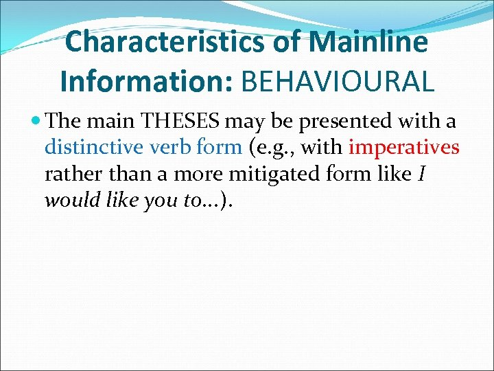 Characteristics of Mainline Information: BEHAVIOURAL The main THESES may be presented with a distinctive