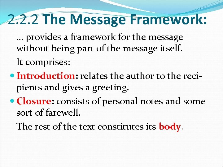 2. 2. 2 The Message Framework: … provides a framework for the message without