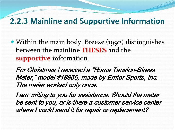 2. 2. 3 Mainline and Supportive Information Within the main body, Breeze (1992) distinguishes