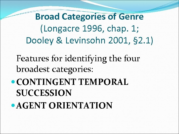 Broad Categories of Genre (Longacre 1996, chap. 1; Dooley & Levinsohn 2001, § 2.