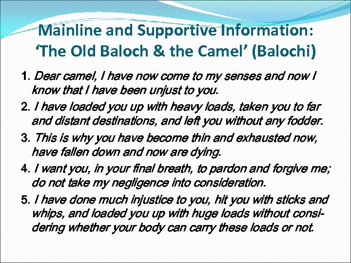 Mainline and Supportive Information: 'The Old Baloch & the Camel' (Balochi) 1. Dear camel,