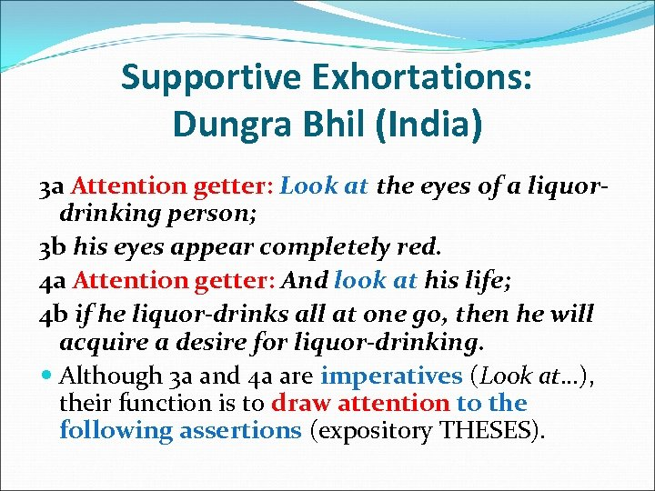 Supportive Exhortations: Dungra Bhil (India) 3 a Attention getter: Look at the eyes of