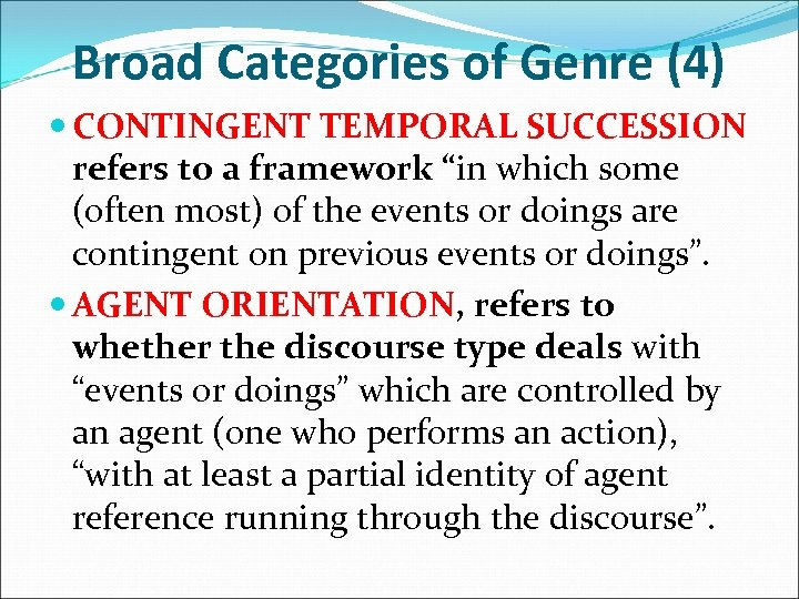 "Broad Categories of Genre (4) CONTINGENT TEMPORAL SUCCESSION refers to a framework ""in which"